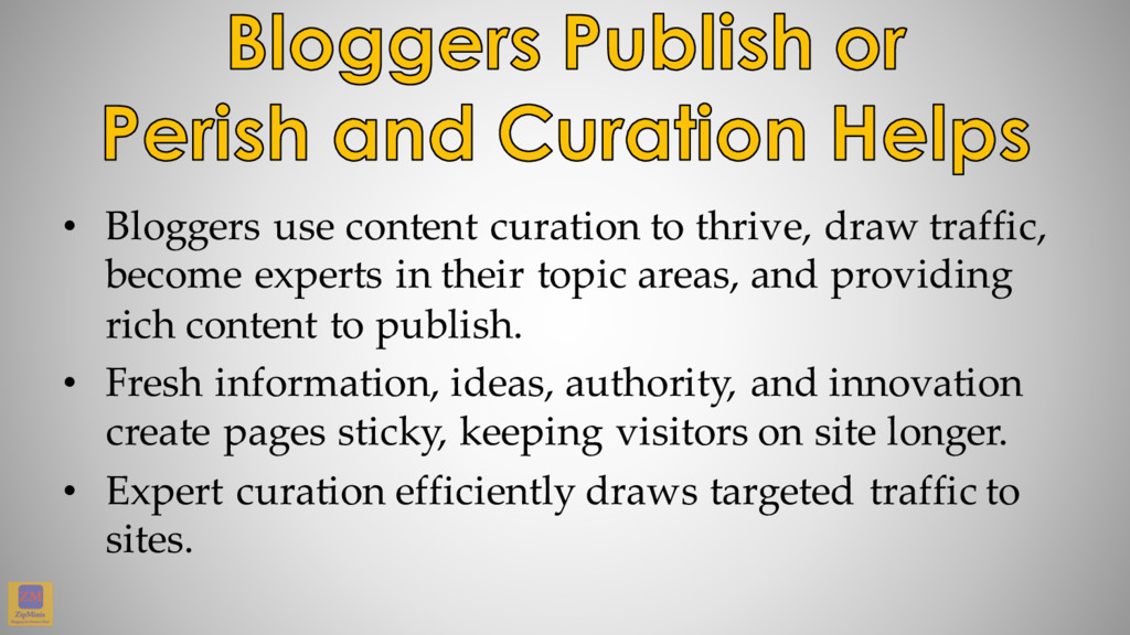 • Bloggers use content curation to thrive, draw...