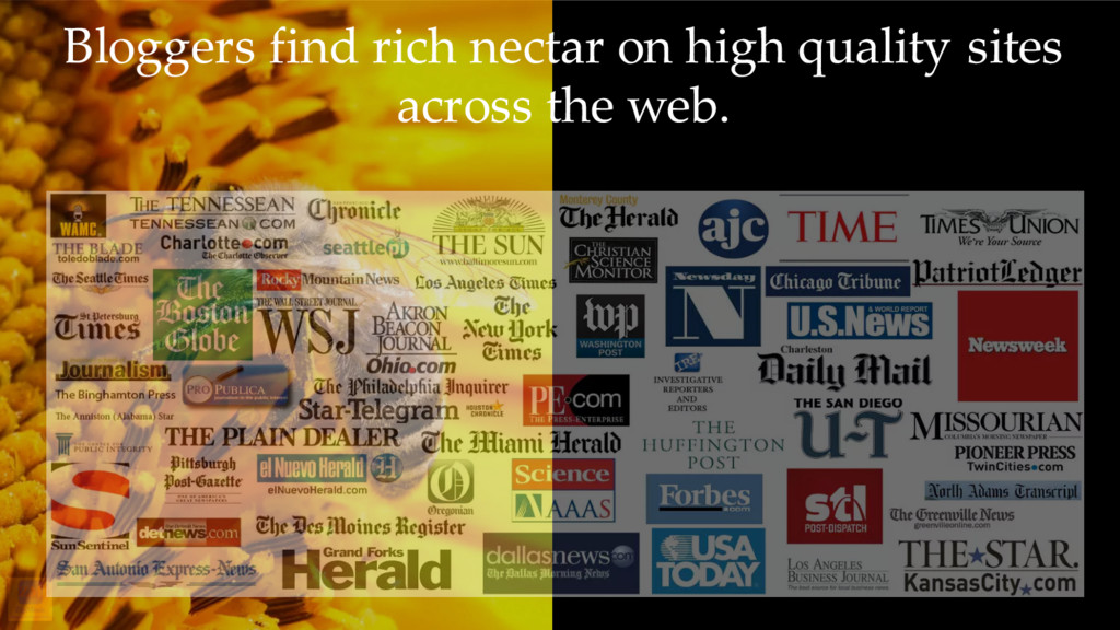 Bloggers find rich nectar on high quality sites...