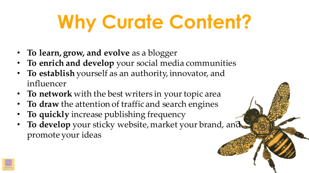 Why Curate Content? • To learn, grow, and evolv...