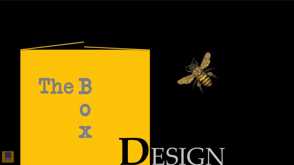The B o x DESIGN