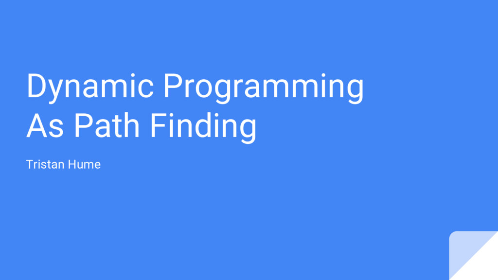 Dynamic Programming As Path Finding Tristan Hume