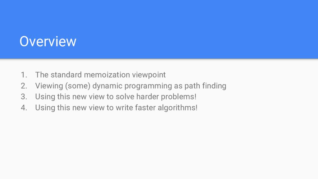 Overview 1. The standard memoization viewpoint ...