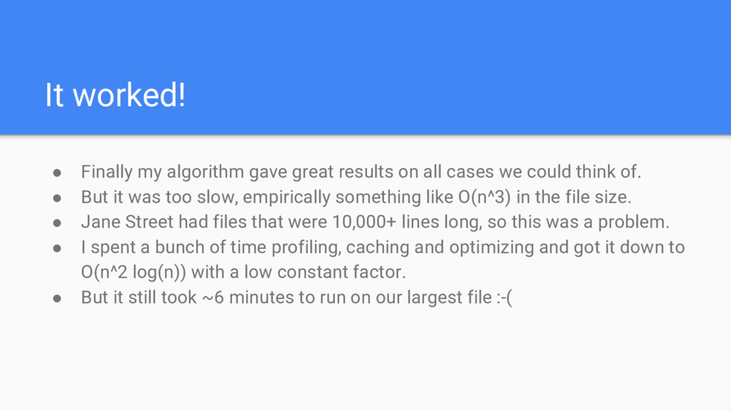It worked! ● Finally my algorithm gave great re...
