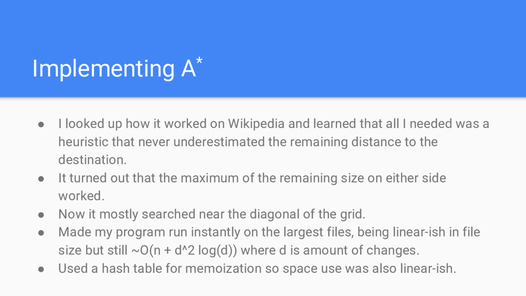 Implementing A* ● I looked up how it worked on ...