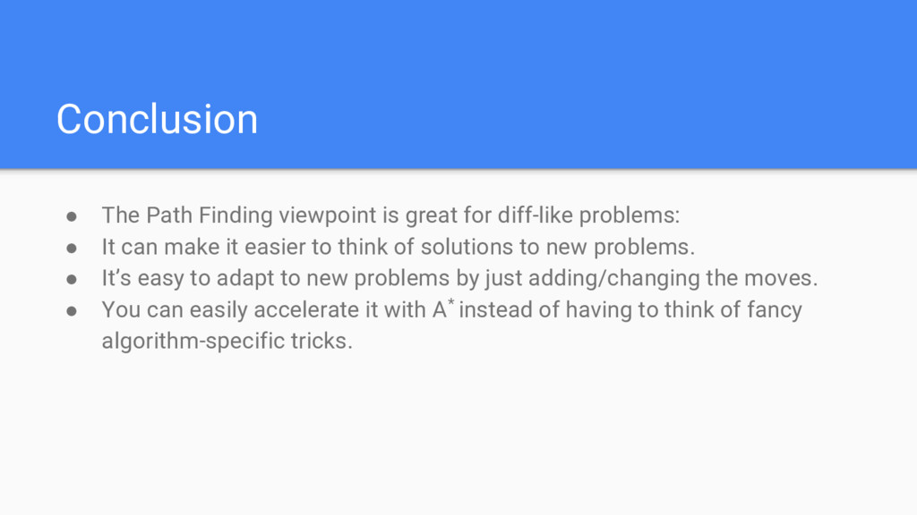 Conclusion ● The Path Finding viewpoint is grea...