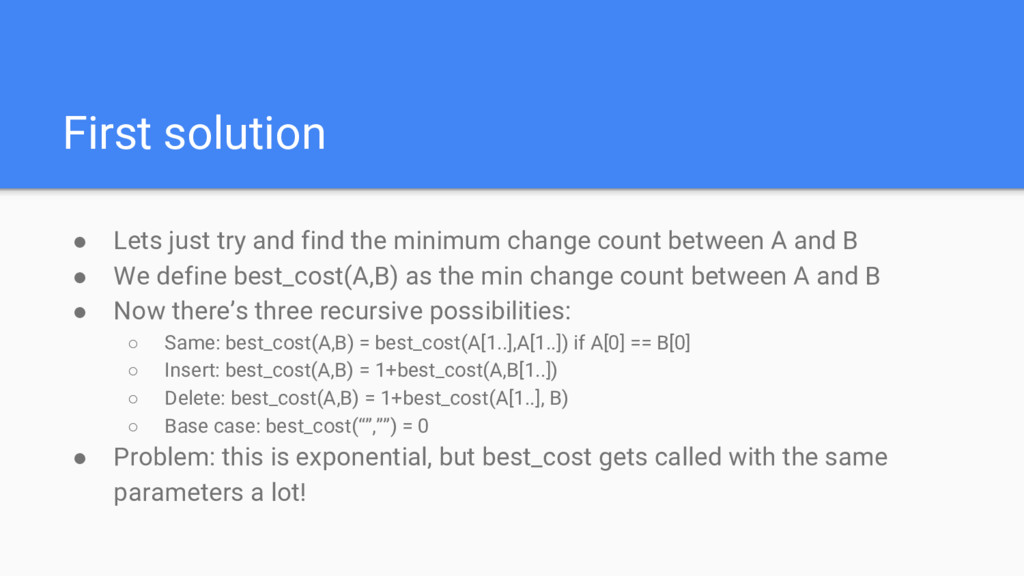 First solution ● Lets just try and find the min...