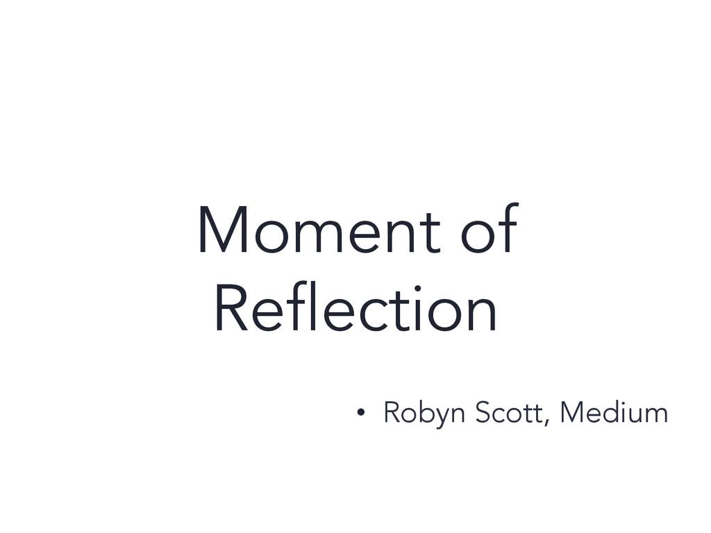 Moment of Reflection • Robyn Scott, Medium