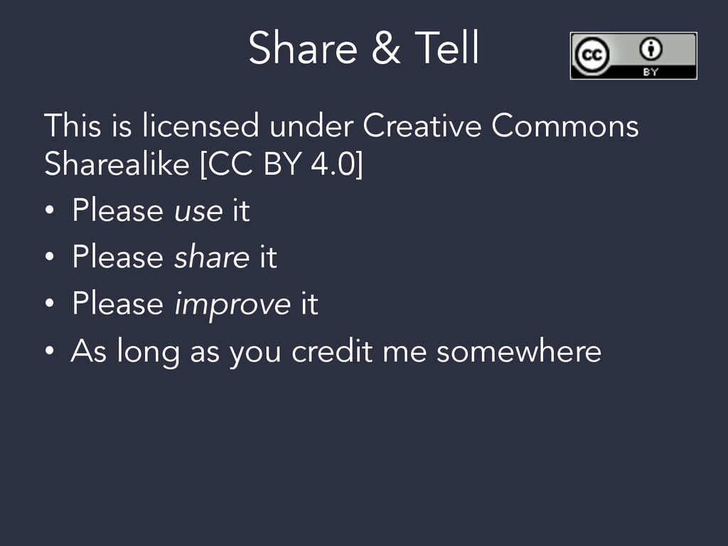 Share & Tell This is licensed under Creative Co...