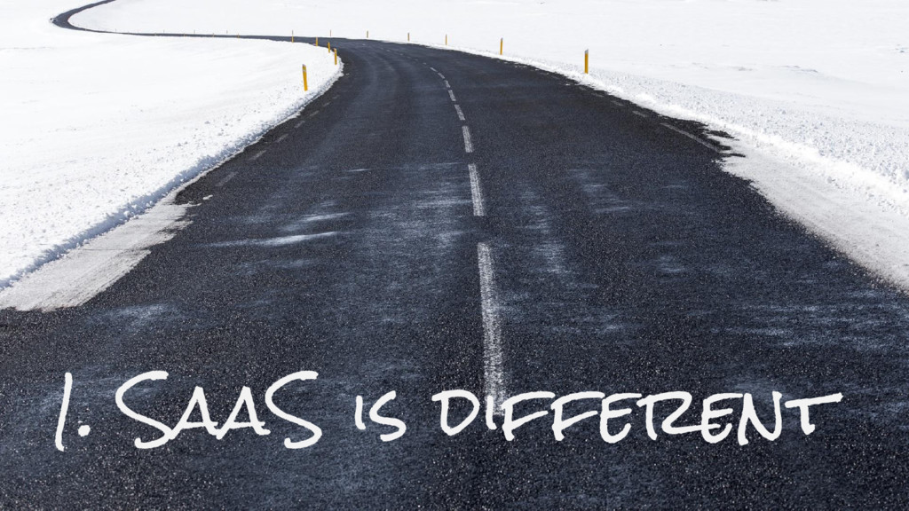 1. SaaS is different