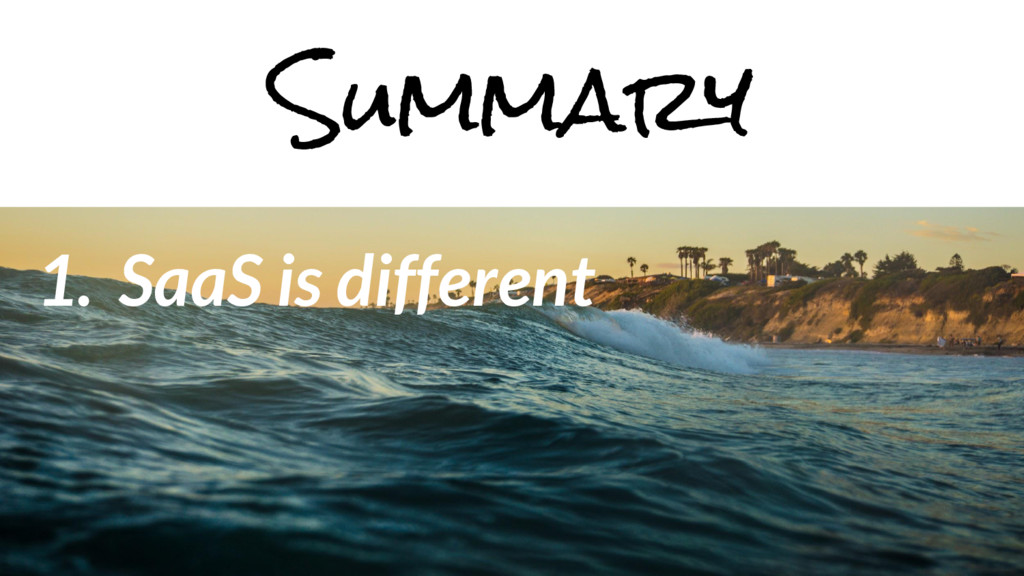1. SaaS is different Summary