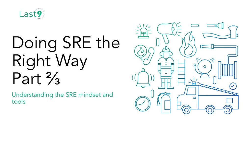 Understanding the SRE mindset and tools Doing S...