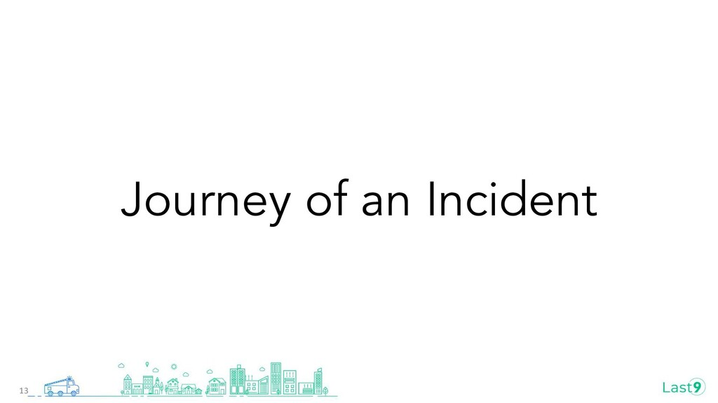 Journey of an Incident 13