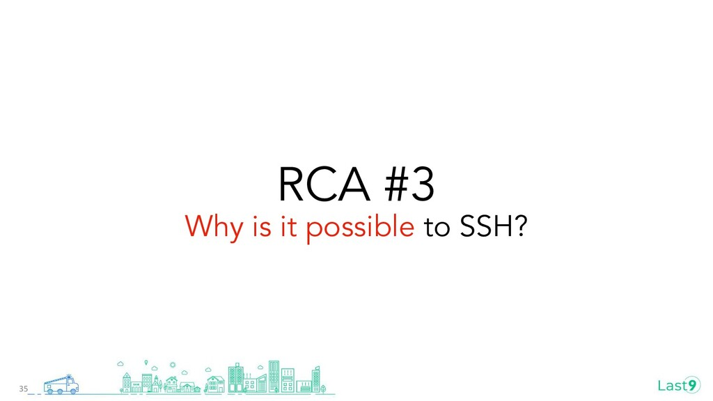 RCA #3 Why is it possible to SSH? 35