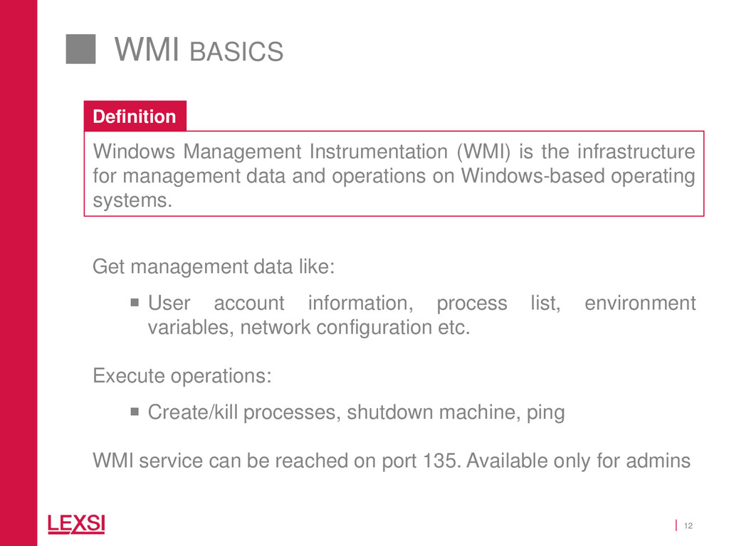 12 WMI BASICS Get management data like:  User ...