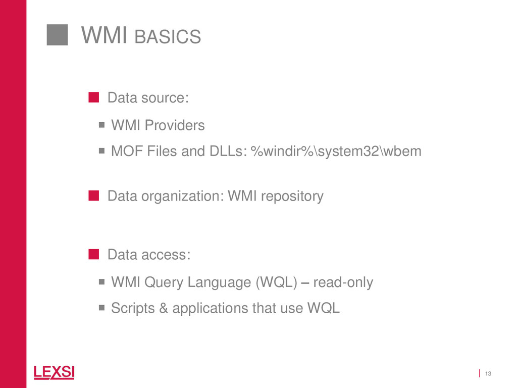 13 WMI BASICS  Data source:  WMI Providers  ...