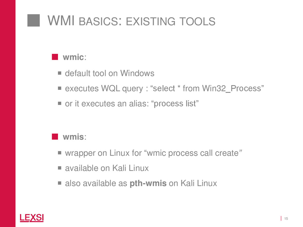 15 WMI BASICS: EXISTING TOOLS  wmic:  default...