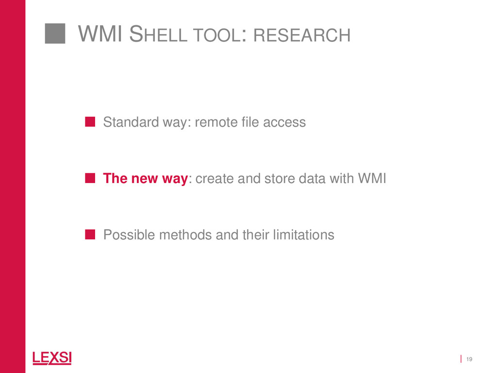 19 WMI SHELL TOOL: RESEARCH  Standard way: rem...