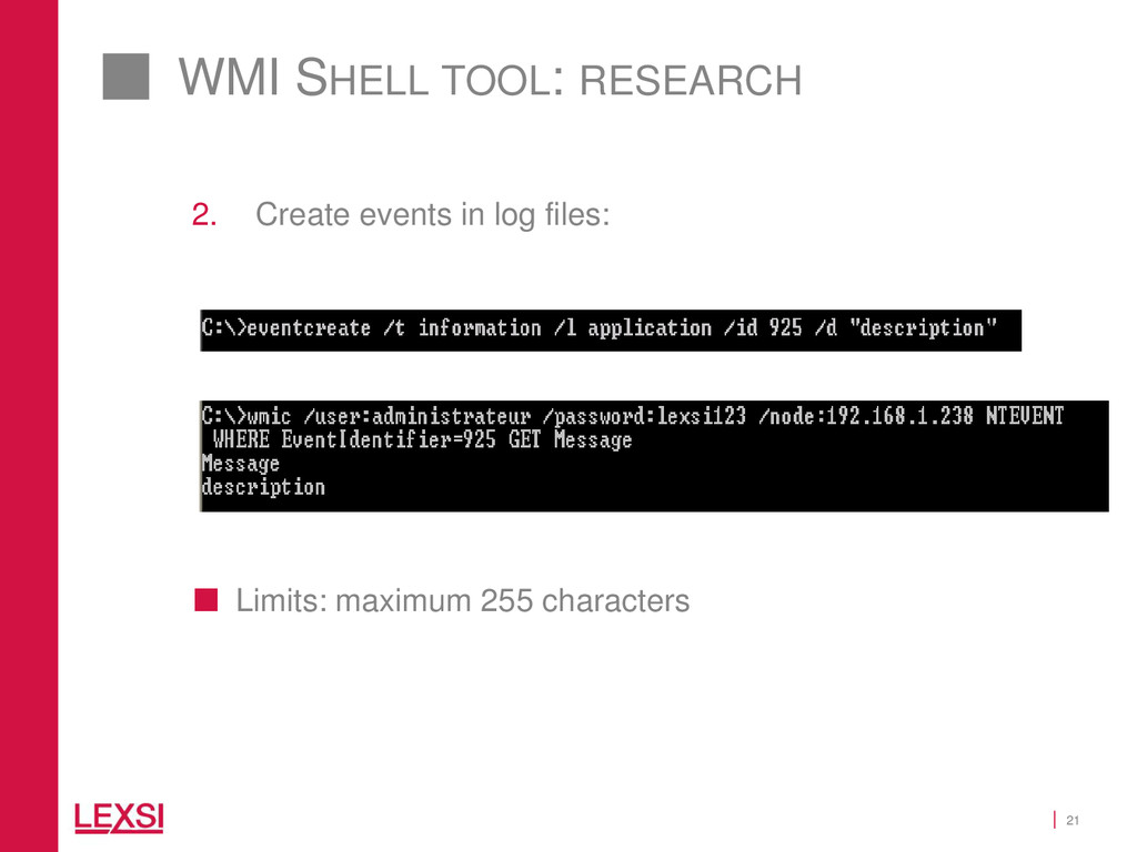 21 WMI SHELL TOOL: RESEARCH 2. Create events in...