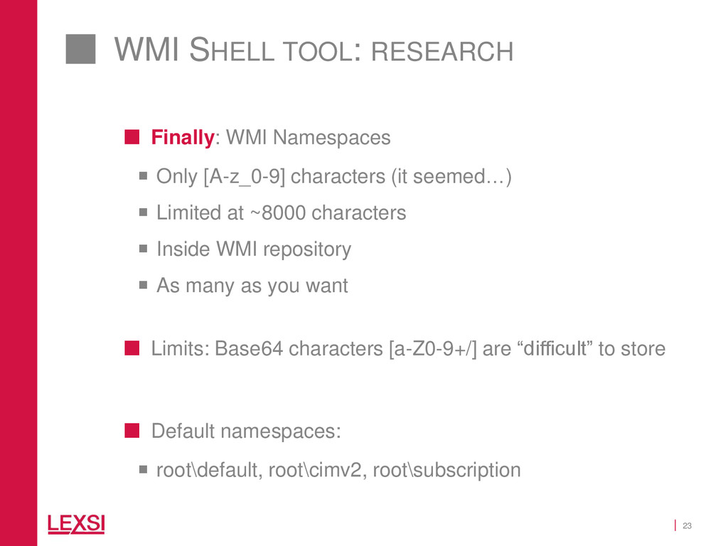 23 WMI SHELL TOOL: RESEARCH  Finally: WMI Name...