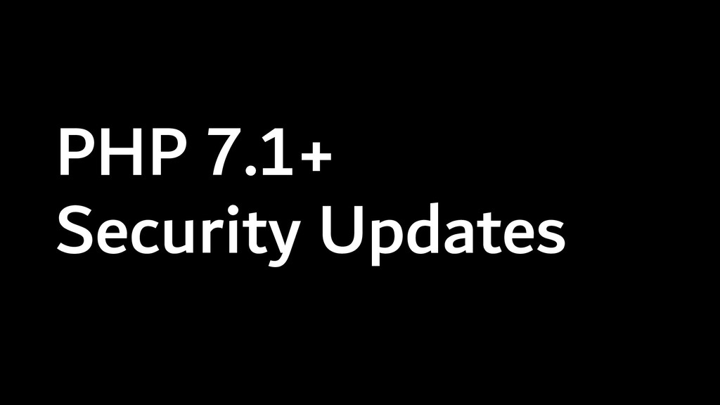 PHP 7.1+ Security Updates