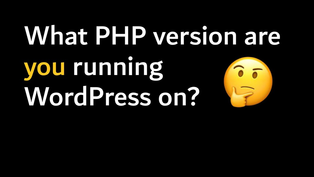 What PHP version are you running WordPress on?