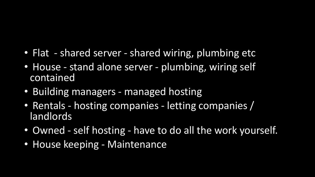 • Flat - shared server - shared wiring, plumbin...