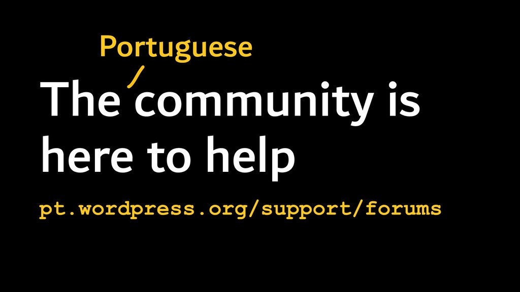 The community is here to help pt.wordpress.org/...