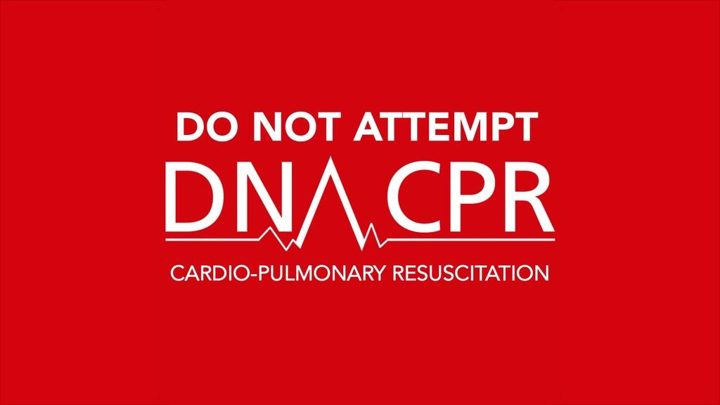 CARDIO-PULMONARY RESUSCITATION DO NOT ATTEMPT