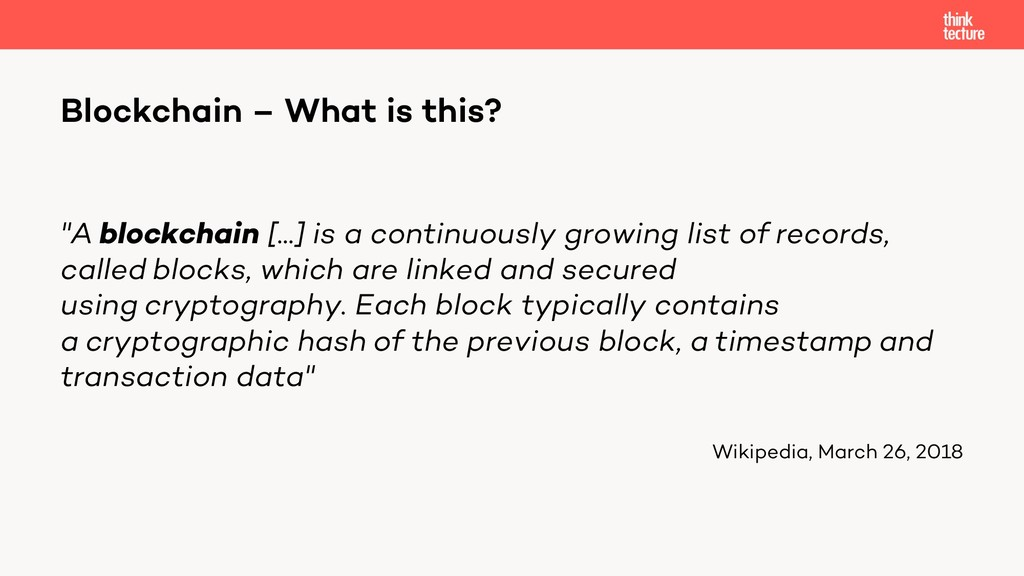"""""""A blockchain [...] is a continuously growing l..."""