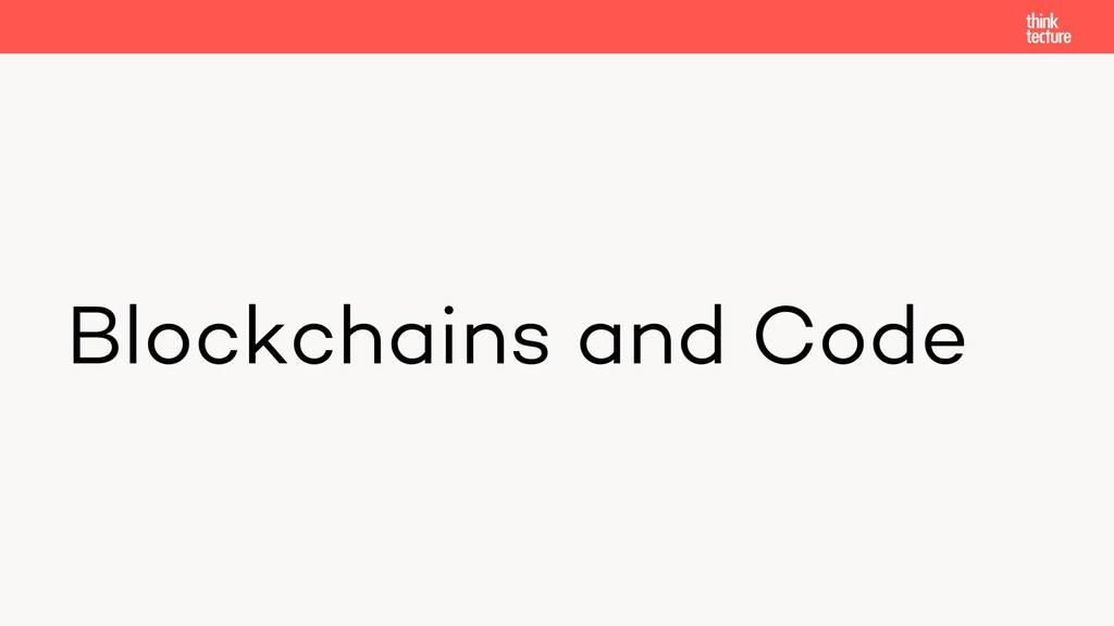Blockchains and Code