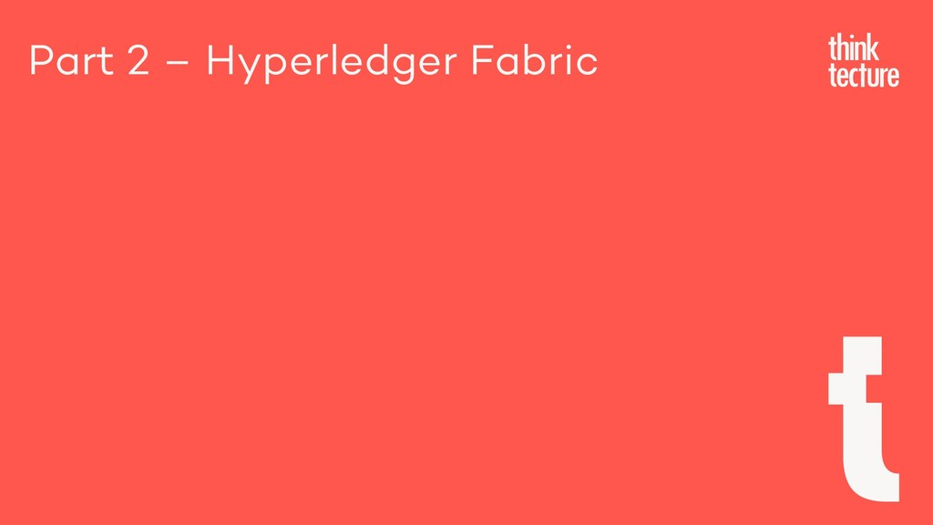 Part 2 – Hyperledger Fabric
