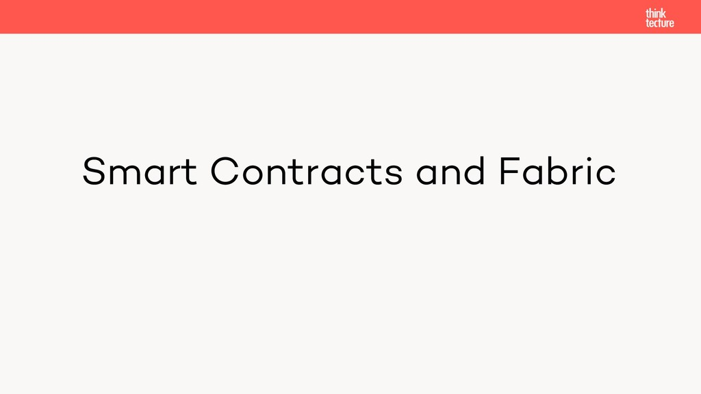 Smart Contracts and Fabric