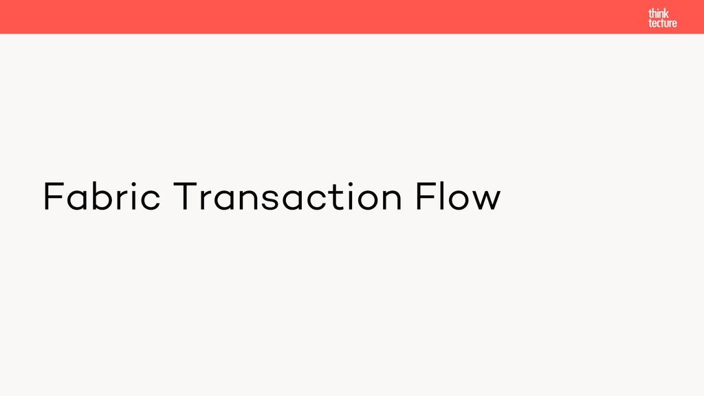 Fabric Transaction Flow