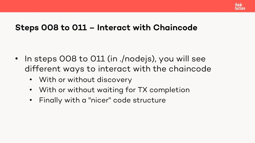 • In steps 008 to 011 (in ./nodejs), you will s...