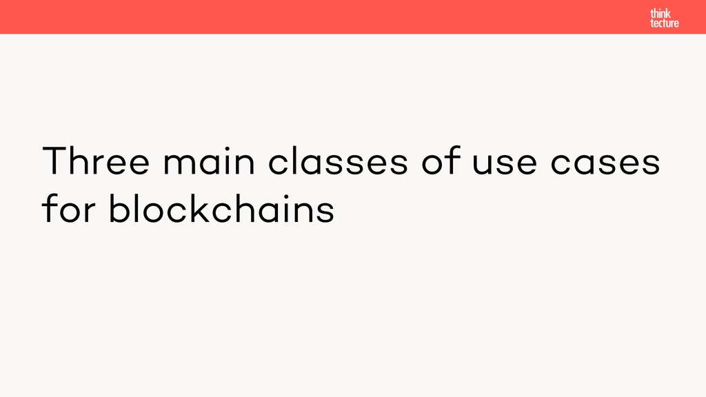 Three main classes of use cases for blockchains