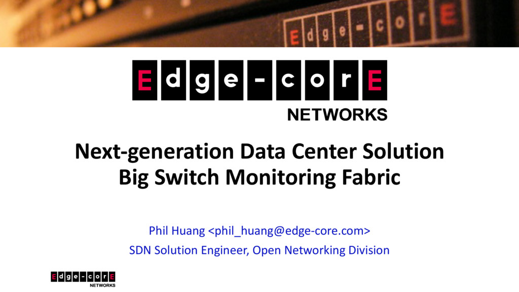 Next-generation Data Center Solution Big Switch...