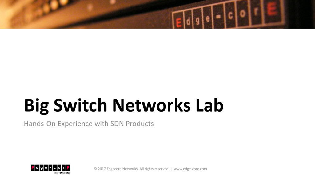 Big Switch Networks Lab Hands-On Experience wit...