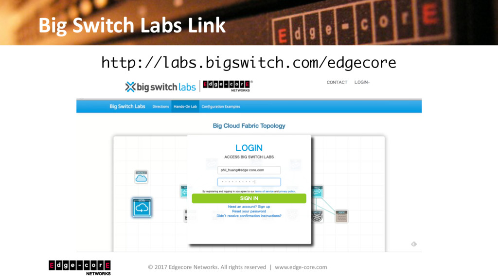 Big Switch Labs Link © 2017 Edgecore Networks. ...