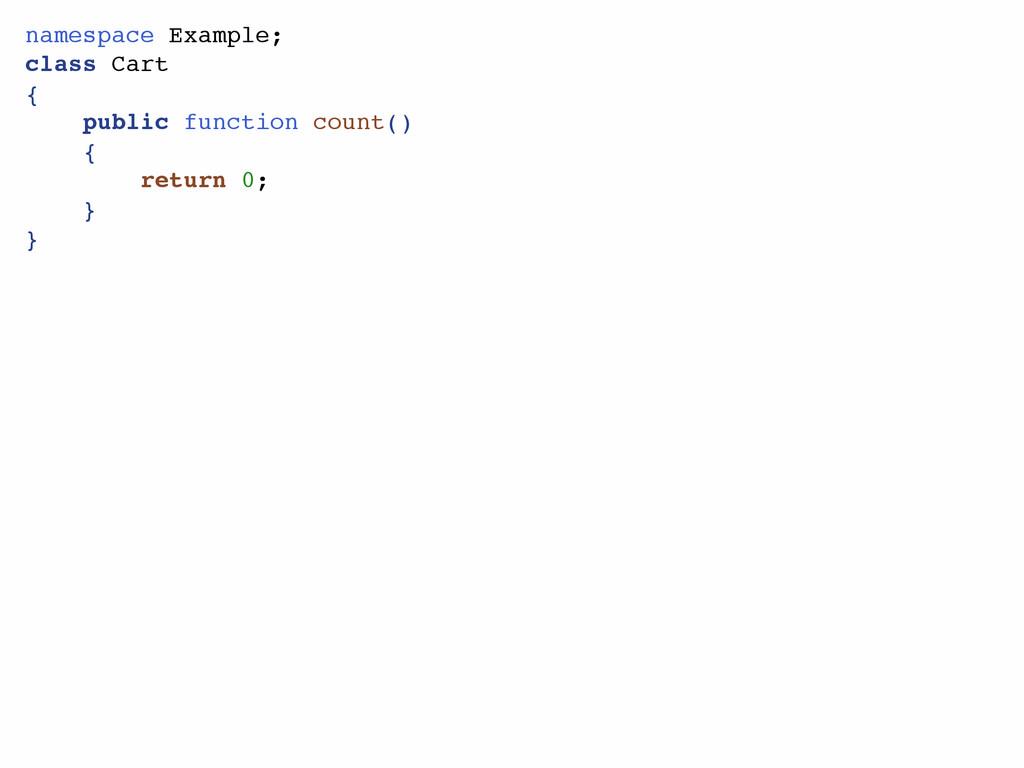 namespace Example;! class Cart! {! public funct...