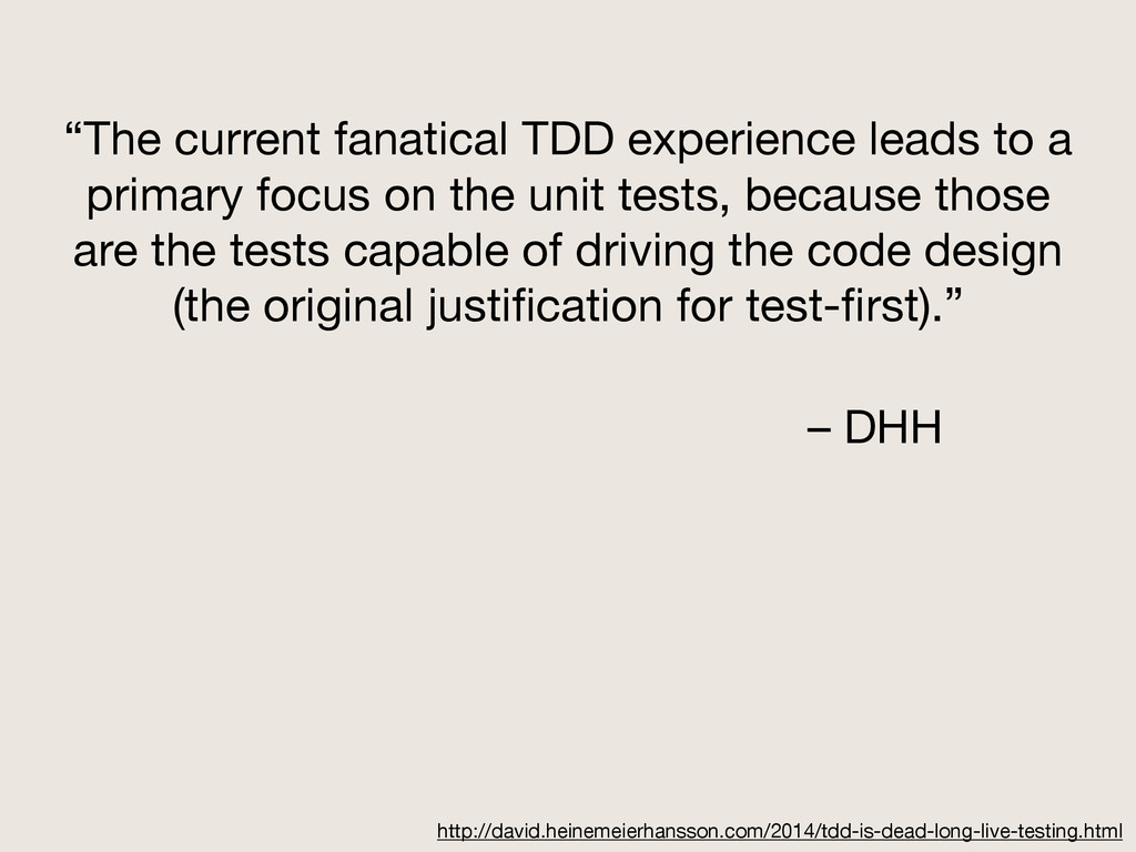 """""""The current fanatical TDD experience leads to ..."""