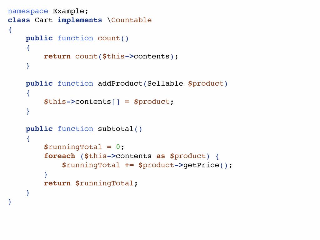 namespace Example;! class Cart implements \Coun...