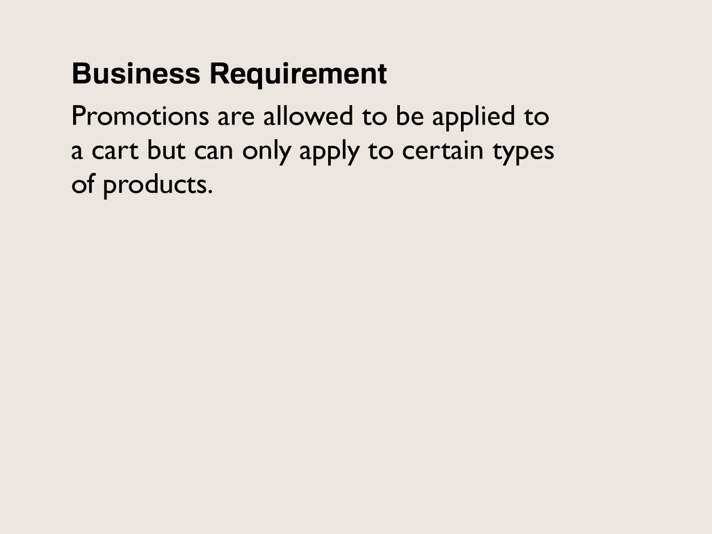 Business Requirement Promotions are allowed to ...