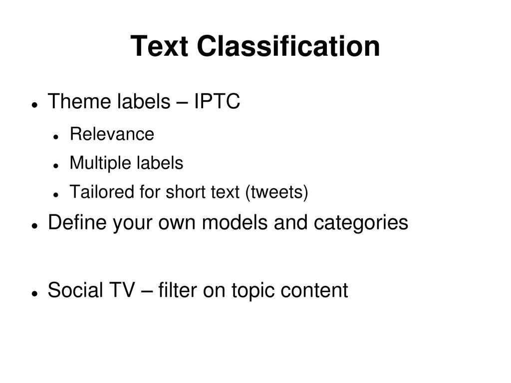 Text Classification  Theme labels – IPTC  Rel...