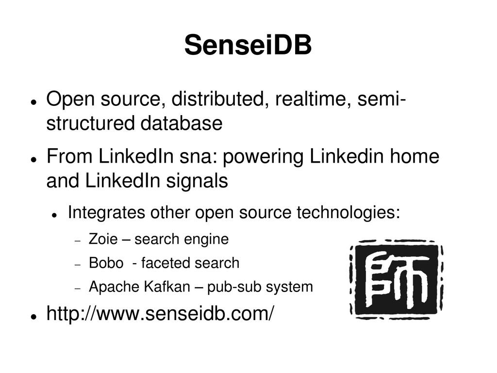 SenseiDB  Open source, distributed, realtime, ...