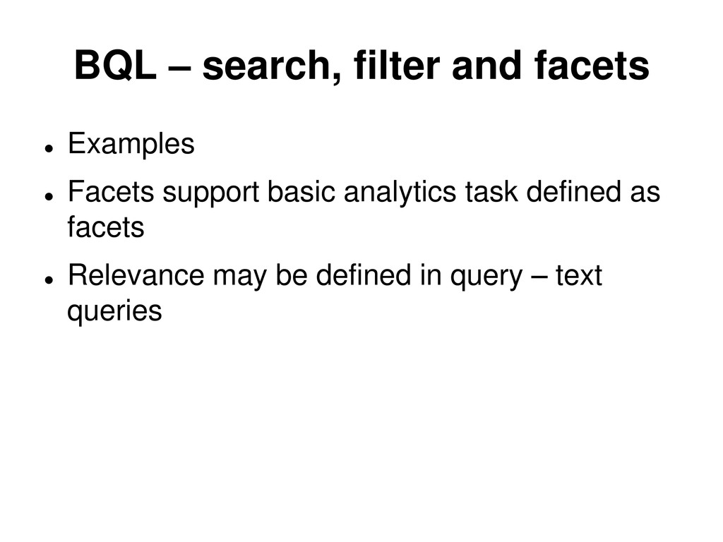 BQL – search, filter and facets  Examples  Fa...