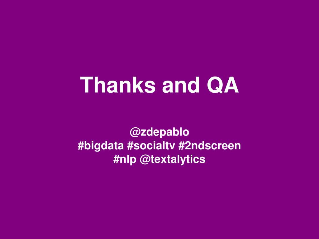 Thanks and QA @zdepablo #bigdata #socialtv #2nd...