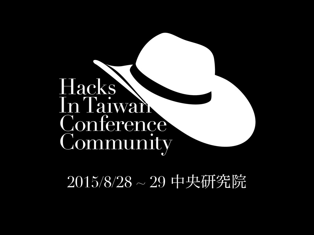 Hacks In Taiwan Conference Community 2015/8/28 ...
