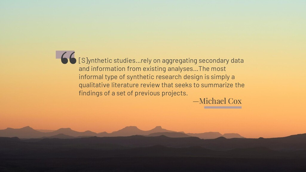 —Michael Cox [S]ynthetic studies…rely on aggreg...