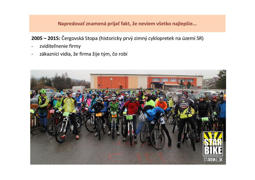 2005 – 2015: Čergovská Stopa (historicky prvý z...