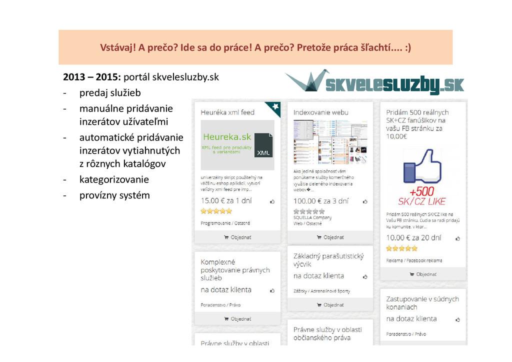 2013 – 2015: portál skvelesluzby.sk - predaj sl...